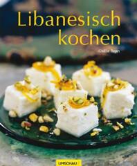 Kochbuch von Ghillie Başan: Libanesisch kochen