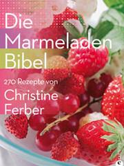 Kochbuch von Christine Ferber: Die Marmeladen-Bibel