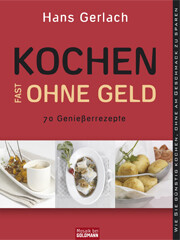 Kochbuch von Hans Gerlach: Kochen (fast) ohne Geld