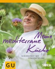 Kochbuch von Vincent Klink: Meine mediterrane Küche