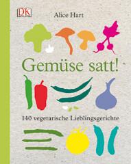 Kochbuch von Alice Hart: Gemüse satt!