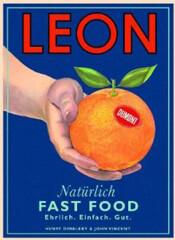 Kochbuch von Henry Dimbleby & John Vincent: Leon. Natürlich Fast Food