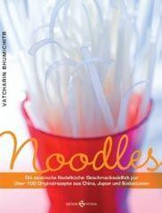 Kochbuch von Vacharin Bhumichitr: Noodles