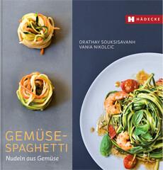 Kochbuch von Orathay Souksisavanh: Gemüse-Spaghetti – Nudeln aus Gemüse