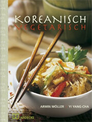 Kochbuch von Yi Yang-Cha, A. E. Möller: Koreanisch vegetarisch