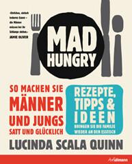 Kochbuch von Lucinda Scala Quinn: Mad Hungry