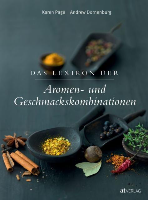 Karen Page + Andrew Dornenburg: Das Lexikon der Aromen & Geschmackskombinationen