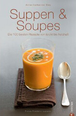 Kochbuch von Anne-Catherine Bley: Suppen & Soupes
