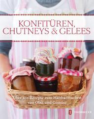 Kochbuch: Konfitüren, Chutneys & Gelees