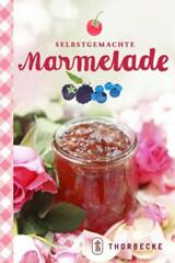 Kochbuch: Selbstgemachte Marmelade