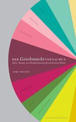 Koch und Lesebuch von Niki Segnit: Der Geschmacksthesaurus