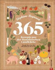 Kochbuch von Stéphane Reynaud: 365 Rezepte aus der französischen Landküche