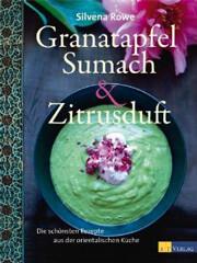 Kochbuch von Silvena Rowe: Granatapfel, Sumach & Zitronenduft