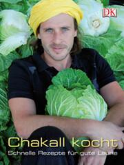 Kochbuch: Chakall kocht – Schnelle Rezepte für gute Laune