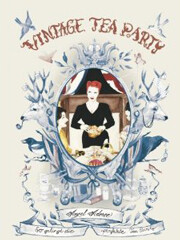 Kochbuch von Angel Adoree: The Vintage Tea Party Book