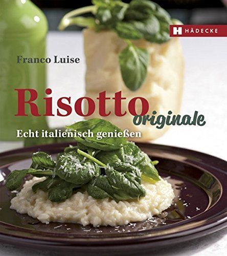 Kochbuch von Franco Luise: Risotto originale