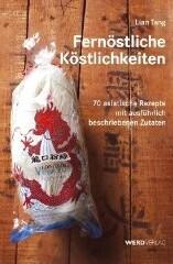 Kochbuch von Lian Tang: Fernöstliche Köstlichkeiten