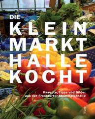 Kochbuch: Die Kleinmarkthalle kocht