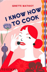 Kochbuch von Ginette Mathiot: I Know How to Cook