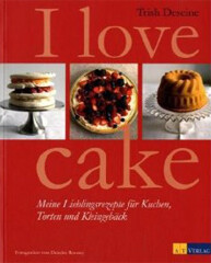 Backbuch von Trish Deseine: I love Cake