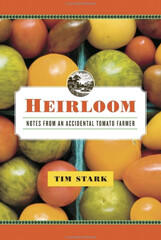 Tim Stark: Heirloom – Notes from an Accidental Tomato Farmer