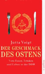 Jutta Voigt: Der Geschmack des Ostens