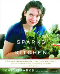 Kochbuch von Katy Sparks: Sparks in the Kitchen