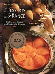 Gaston Lenôtre: Festliches Backen, Kulinarische Gartenpartie, Desserts …