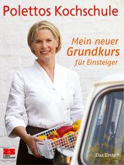 Kochbuch von Cornelia Poletto: Polettos Kochschule