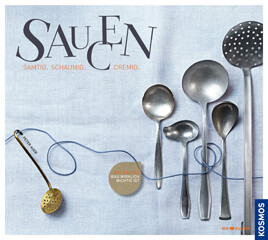 Kochbuch von Peter Auer: Saucen - Samtig, schaumig, cremig