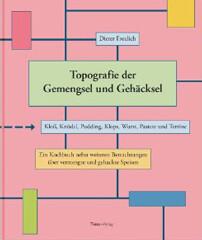 Dieter Froelich: Topografie der Gemengsel und Gehäcksel