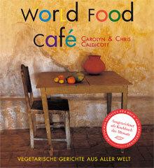 Kochbuch von Chris und Carolyn Caldicott: World Food Café