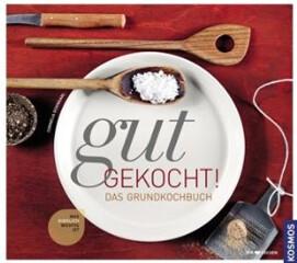 Kochbuch von Cornelia Schinharl: gut gekocht!