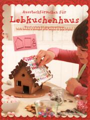 Kinderweihnachtsbäckerei & Ausstechförmchen für Lebkuchenhaus