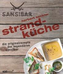 Kochbuch von Herbert Seckler: Die Originalrezepte der legendären Sansibar