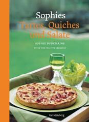 Kochbuch von Sophie Dudemaine: Sophies Tartes, Quiches und Salate