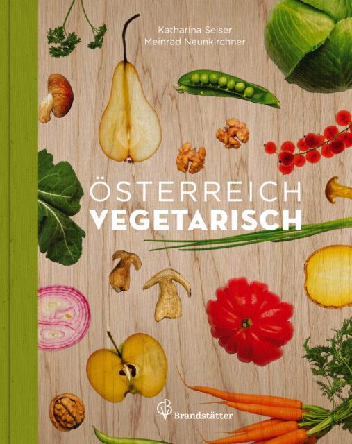 Kochbuch von Katharina Seiser, Meinrad Neunkirchner: Österreich vegetarisch
