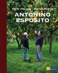 Kochbuch von Antonio Esposito: Mein Italien – Meine Küche