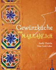 Kochbuch von Andy Harris: Gewürzküche aus Marrakesch