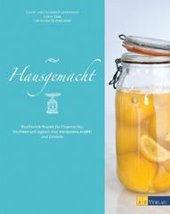 Kochbuch von Gilles + Laurence Laurendon: Hausgemacht