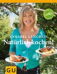 Kochbuch von Annabel Langbein: Natürlich kochen!