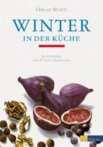 Kochbuch von Oskar Marti: Winter in der Küche