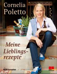 Kochbuch von Cornelia Poletto: Meine Lieblingsrezepte