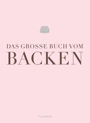 Backbuch von Teubner Edition: Das große Buch vom Backen