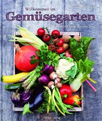 Kochbuch von Tobias Rauschenberger: Willkommen im Gemüsegarten