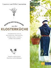 Kochbuch von Gilles + Laurence Laurendon: Rezepte und Geheimnisse aus der Klosterküche