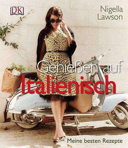Kochbuch von Nigella Lawson: Genießen auf Italienisch