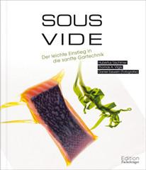 Kochbuch von Hubertus Tzschirner und Thomas A. Vilgis: Sous Vide