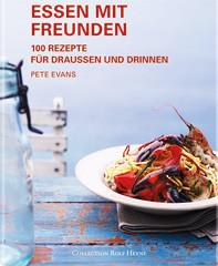 Kochbuch von Pete Evans: Essen mit Freunden