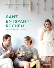 kochbuch ganz entspannt kochen f r freunde und familie valentinas kochen essen. Black Bedroom Furniture Sets. Home Design Ideas
